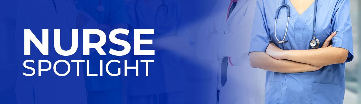 Nurse Spotlight